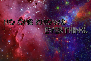 no one know everything